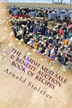 The Amish Mud Sale & Benefit Auction Book of Recipes