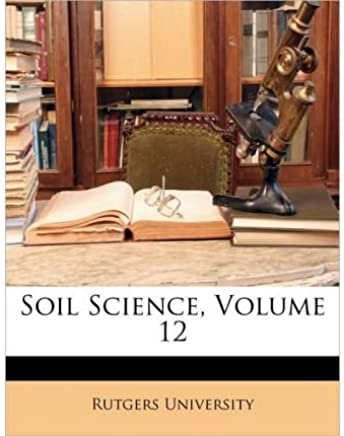 [( Soil Science, Volume 12 )] [by: University Rutgers University] [Apr-2010]