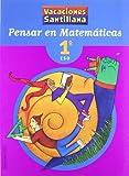 Vacaciónes Santillana, pensar en matemáticas, 1 ESO - 9788429494440