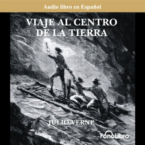 Viaje al Centro de la Tierra (Journey to the Center of the Earth) (Dramatized) audiobook cover art