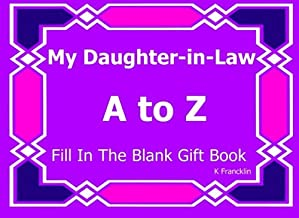 My Daughter-in-Law A to Z Fill In The Blank Gift Book (A to Z Gift Books) (Volume 56)
