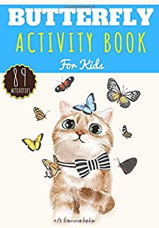 Butterfly Activity book: For Kids Age 4 - 8 Years Girls & Boys | Kindergarten Workbook, 89 activities and games to Discove...