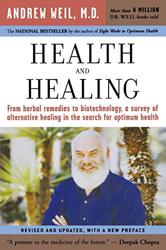 Compare Textbook Prices for Health and Healing: The Philosophy of Integrative Medicine and Optimum Health Revised ed. Edition ISBN 9780618479085 by Weil M.D., Andrew T.