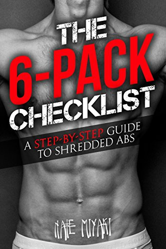The 6-Pack Checklist: A Step-by-Step Guide to Shredded Abs