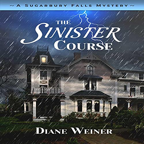 The Sinister Course: A Sugarbury Falls Mystery cover art