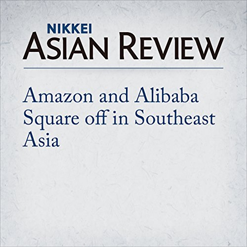 Amazon and Alibaba Square off in Southeast Asia cover art