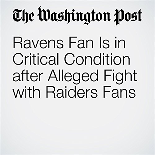 Ravens Fan Is in Critical Condition after Alleged Fight with Raiders Fans cover art