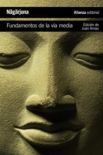 Fundamentos de la vía media : el camino budista hacia el vacío (El libro de bolsillo - Humanidades)