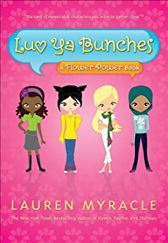 Luv Ya Bunches (A Flower Power Book Book 1) by [Lauren Myracle]