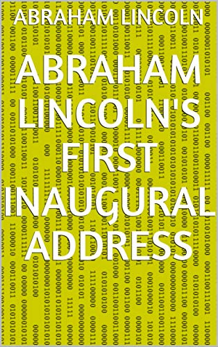Abraham Lincoln's First Inaugural Address (English Edition)