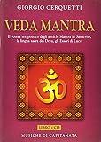 Veda Mantra. Il potere terapeutico degli antichi Mantra in Sanscrito, la lingua sacra dei Deva, gli Esseri di Luce. Con CD Audio