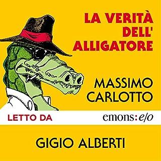 La verità dell'alligatore                   Di:                                                                                                                                 Massimo Carlotto                               Letto da:                                                                                                                                 Gigio Alberti                      Durata:  6 ore e 44 min     51 recensioni     Totali 4,4