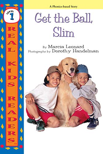 Get the Ball, Slim (Real Kids Readers, Level 1)