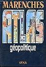 Atlas de géopolitique par Alexandre De Marenches