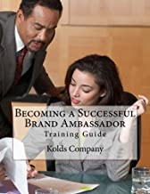 Becoming a Successful Brand Ambassador: Training Guide