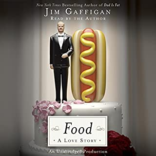 Food: A Love Story                   By:                                                                                                                                 Jim Gaffigan                               Narrated by:                                                                                                                                 Jim Gaffigan                      Length: 7 hrs and 17 mins     3,306 ratings     Overall 4.4