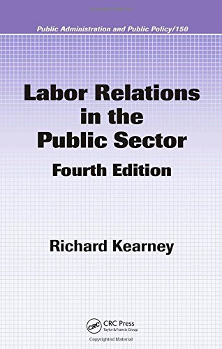 Labor Relations in the Public Sector, Fourth Edition...