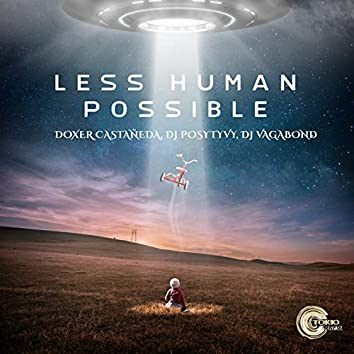 Less Human Possible