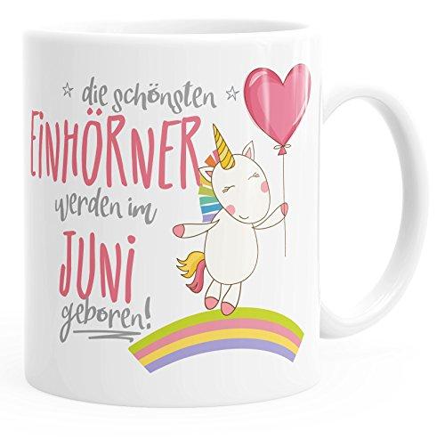 MoonWorks Geschenk-Tasse die schönsten Einhörner Werden im Juni geboren Geburtstags-Tasse einfarbig weiß Unisize