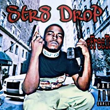Str8 Drop
