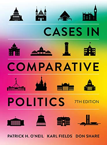 Compare Textbook Prices for Cases in Comparative Politics Seventh Edition ISBN 9780393422931 by O'Neil, Patrick H.,Fields, Karl J.,Share, Don