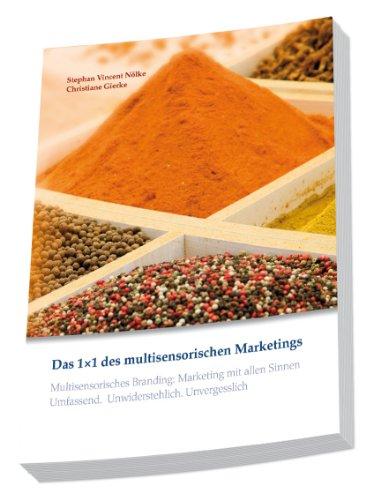 Das 1 x 1 des multisensorischen Marketings. Multisensorisches Branding. Marketing mit allen...