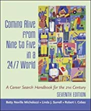 Coming Alive From Nine to Five in a 24/7 World : A Career Search Handbook for the 21st Century