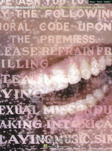 Alanis Morissette: Supposed Former Infatuation Junkie. Partitions pour Piano, Chant et Guitare(Boîtes d\'Accord)