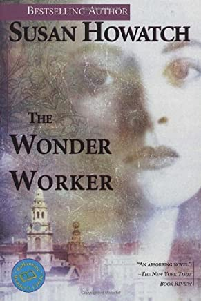 [The Wonder Worker] [By: Howatch, Susan] [January, 1998]