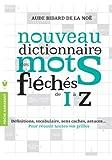 DICTIONNAIRE DES MOTS FLECHES VOL2 de Aude Bidard de La Noë (17 juillet 2013) Broché - 17/07/2013