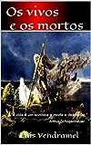 Os vivos e os mortos (Portuguese Edition)