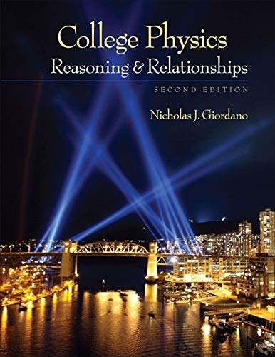 College Physics: Reasoning and Relationships (Textbooks Available with...