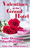 Valentines at the Grand Hotel (White Pine Island Stories Book 5) (English Edition)