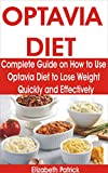 OPTAVIA DIET: Complete Guide on How to Use Optavia Diet to Lose Weight Quickly and Effectively...