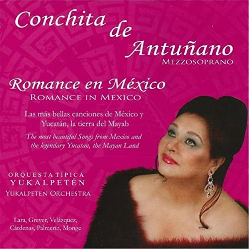 Conchita de Antuñano & Orquesta Típica Yukalpeten