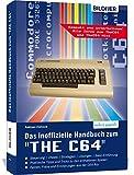 Das inoffizielle Handbuch zum 'THE C64' mini und maxi: Tipps, Tricks sowie Kuriositäten aus der...