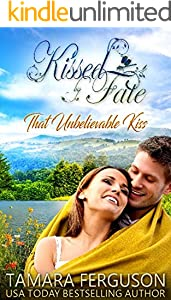 THAT UNBELIEVABLE KISS (Kissed By Fate Book 5)