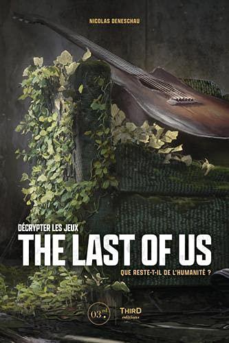 Décrypter les jeux The Last of Us: Que reste-t-il...