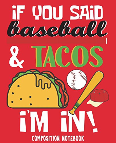 Composition Notebook: Baseball Tacos Funny Composition Notebook 7.5 x 9.25 inches 100 Pages Wide Ruled