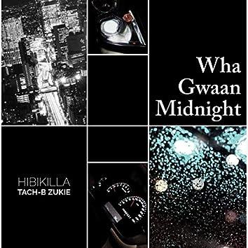 Wha Gwaan Midnight