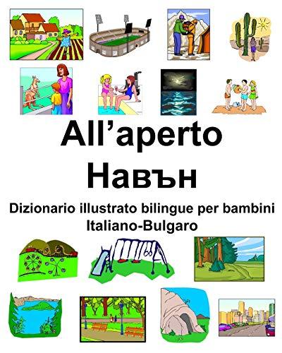 Italiano-Bulgaro All'aperto/Навън Dizionario illustrato bilingue per bambini