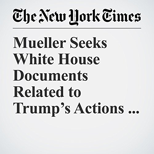 Mueller Seeks White House Documents Related to Trump's Actions as President copertina