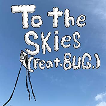 To the Skies (feat. BUG)