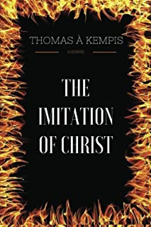 The Imitation of Christ: By Thomas Kempis - Illustrated