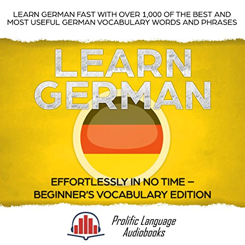 Learn German Effortlessly in No Time - Beginner's Vocabulary and German Phrases Edition audiobook cover art