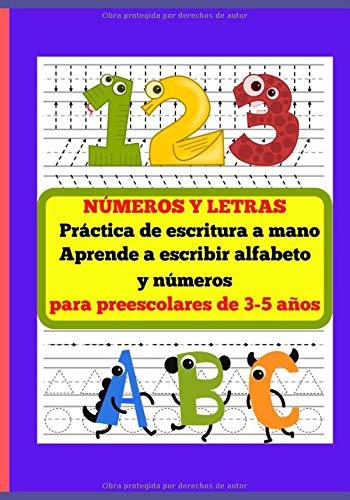 NÚMEROS Y LETRAS Práctica de escritura a mano Aprende a escribir alfabeto y números para preescola: Libro de escritura a mano para niños de jardín ... leer. Con increíbles ilustracion de animales