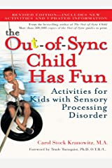 The Out-of-Sync Child Has Fun, Revised Edition: Activities for Kids with Sensory Processing Disorder (The Out-of-Sync Child Series) Kindle Edition