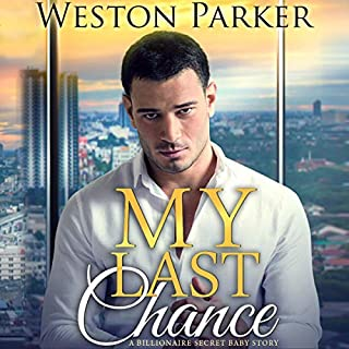 My Last Chance: A Single Mom Secret Baby Second Chance Love Story audiobook cover art