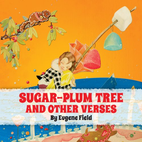 The Sugar-Plum Tree and Other Verses                   By:                                                                                                                                 Eugene Field                               Narrated by:                                                                                                                                 uncredited                      Length: 23 mins     Not rated yet     Overall 0.0