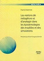 Les notions de métaphore et d'analogie dans les épistémologies des modèles et des simulations de Franck Varenne